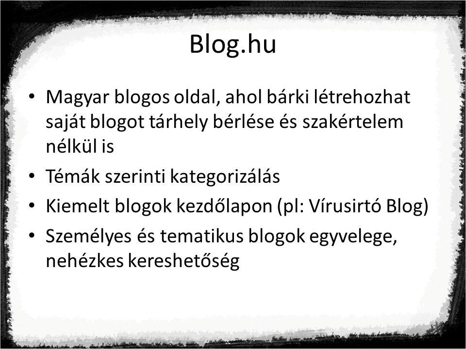 Blog.hu Magyar blogos oldal, ahol bárki létrehozhat saját blogot tárhely bérlése és szakértelem nélkül is.