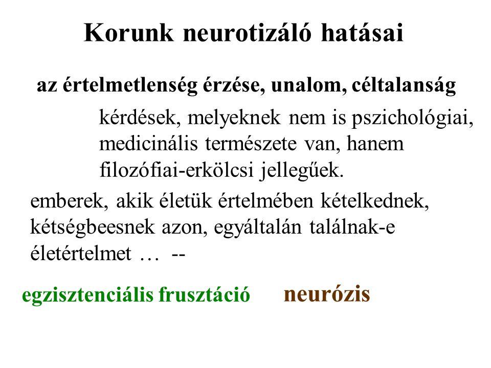 Korunk neurotizáló hatásai