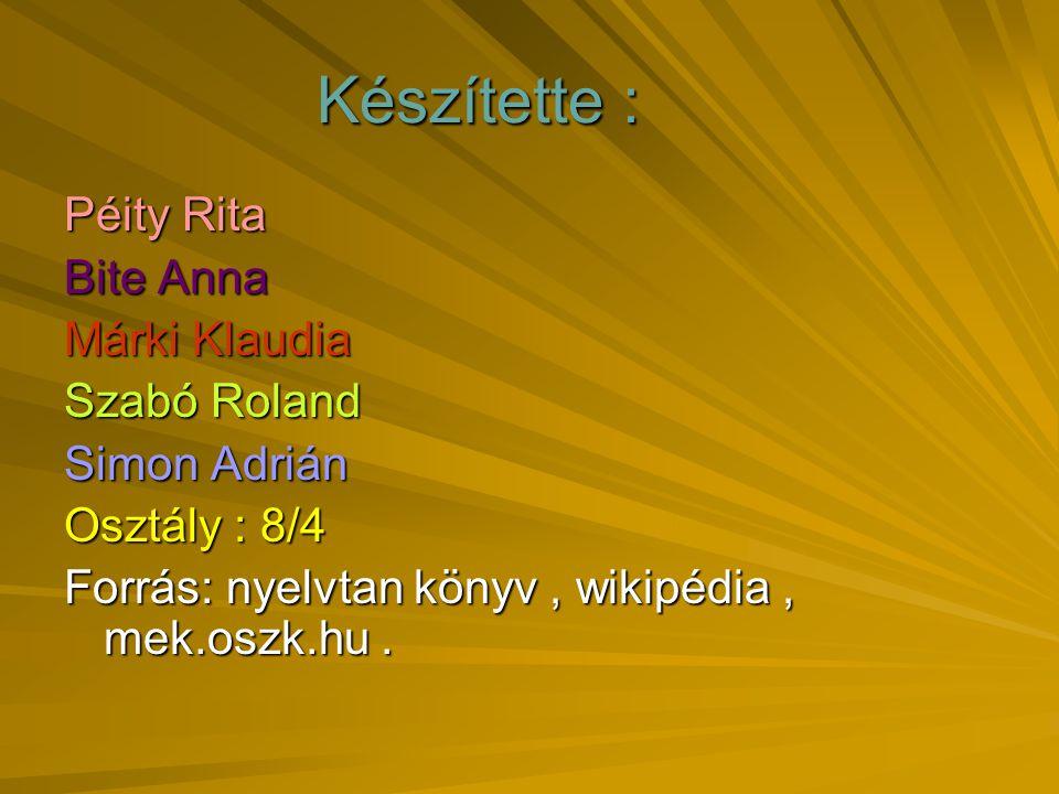 Készítette : Péity Rita Bite Anna Márki Klaudia Szabó Roland