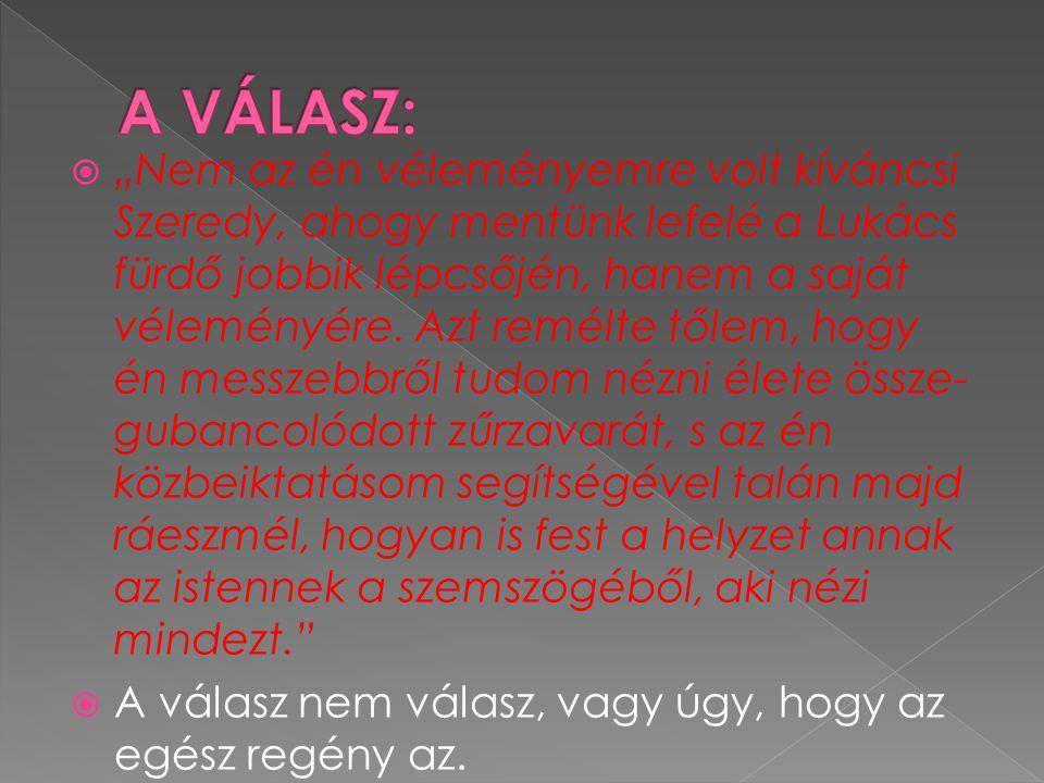 A VÁLASZ: