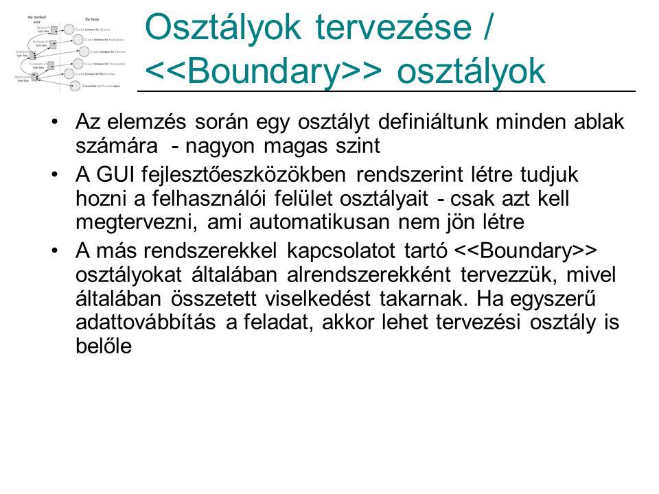 Osztályok tervezése / <<Boundary>> osztályok