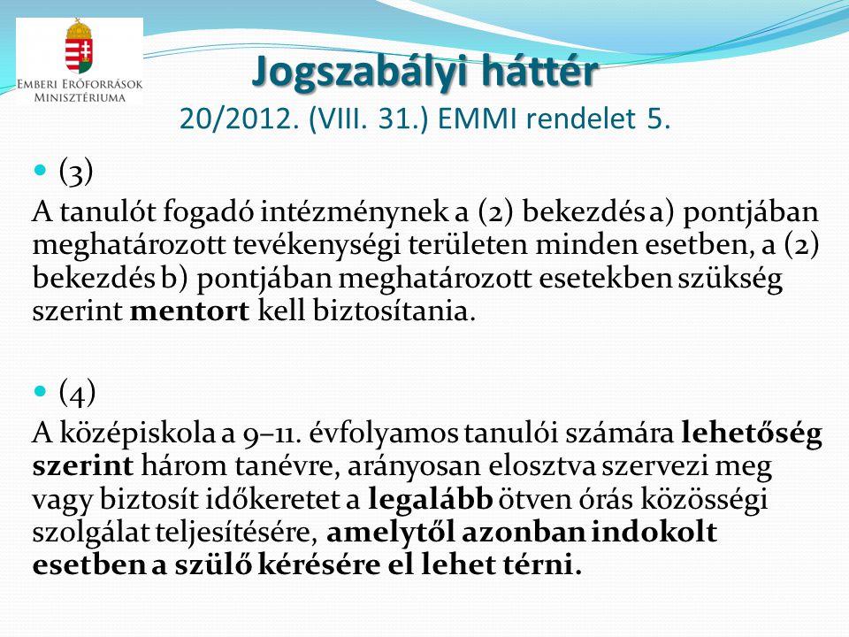 Jogszabályi háttér 20/2012. (VIII. 31.) EMMI rendelet 5.