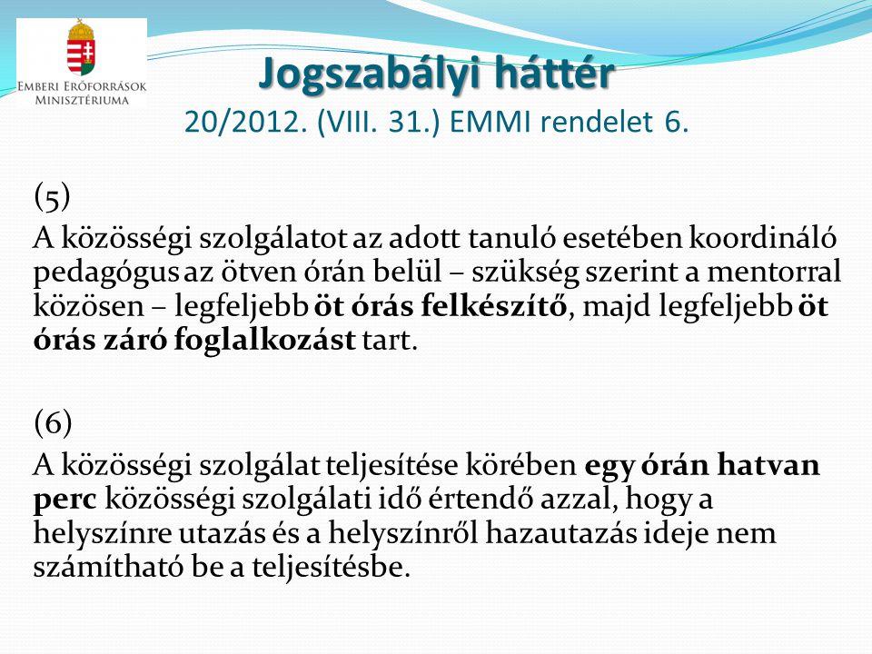 Jogszabályi háttér 20/2012. (VIII. 31.) EMMI rendelet 6.
