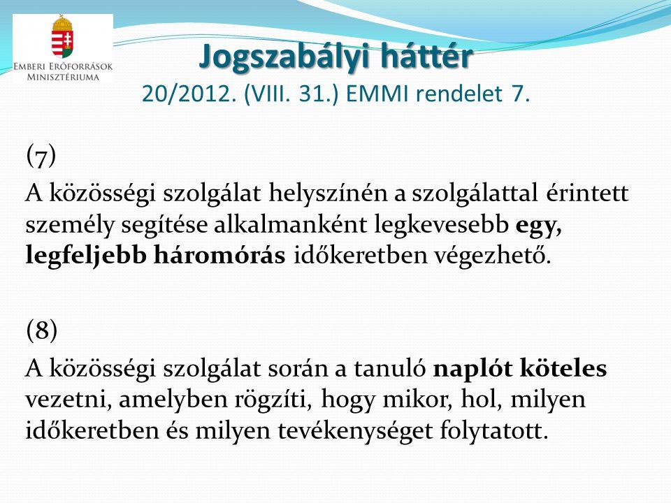 Jogszabályi háttér 20/2012. (VIII. 31.) EMMI rendelet 7.