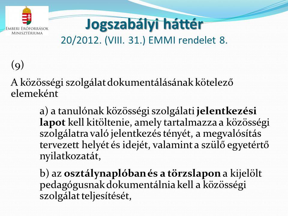 Jogszabályi háttér 20/2012. (VIII. 31.) EMMI rendelet 8.