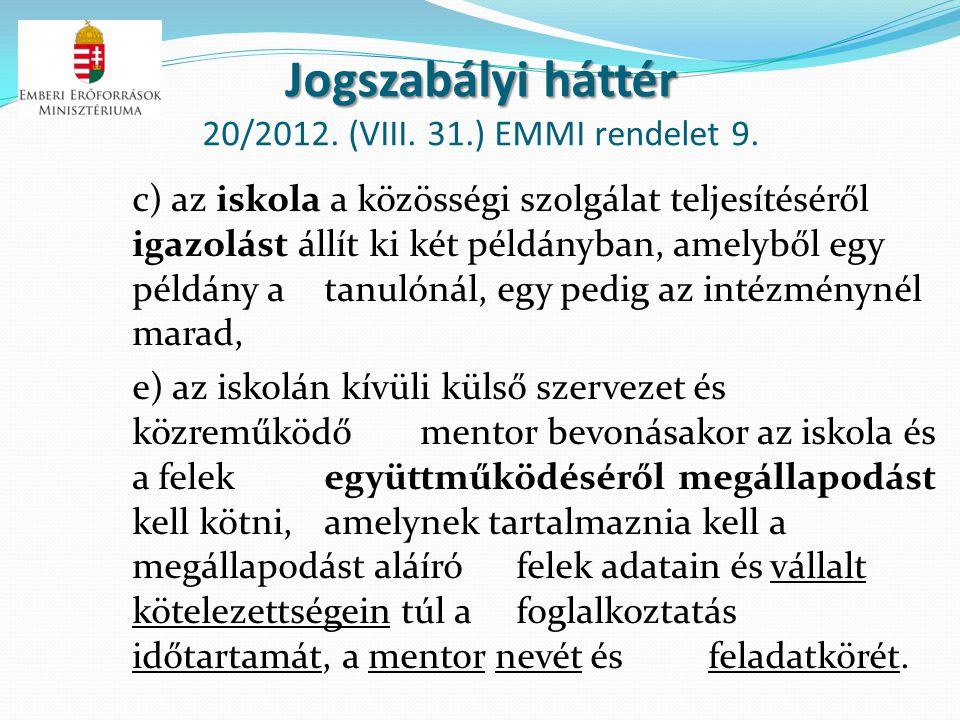 Jogszabályi háttér 20/2012. (VIII. 31.) EMMI rendelet 9.