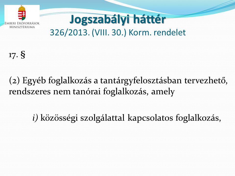 Jogszabályi háttér 326/2013. (VIII. 30.) Korm. rendelet