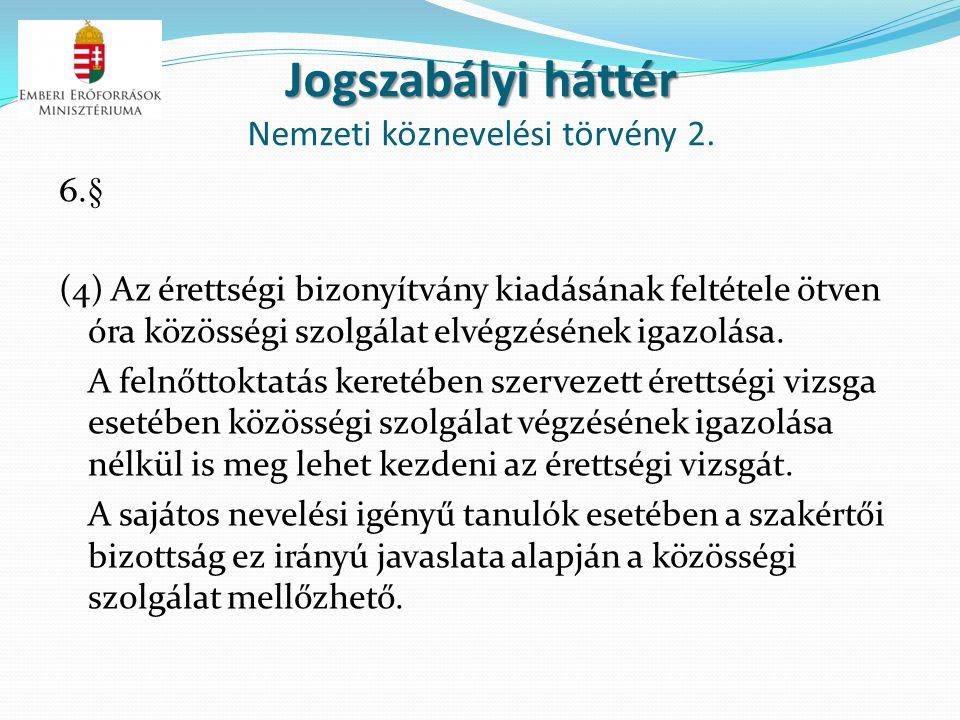 Jogszabályi háttér Nemzeti köznevelési törvény 2.