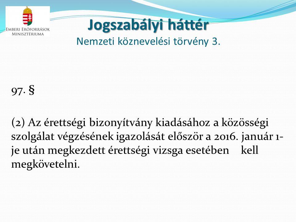Jogszabályi háttér Nemzeti köznevelési törvény 3.