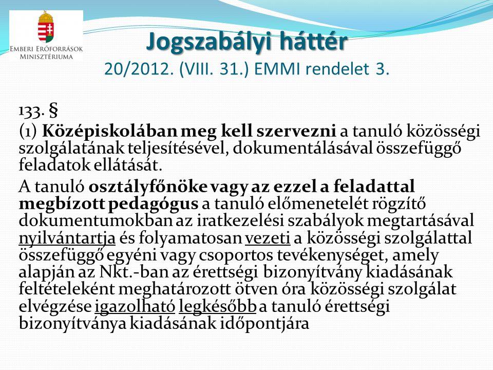 Jogszabályi háttér 20/2012. (VIII. 31.) EMMI rendelet 3.