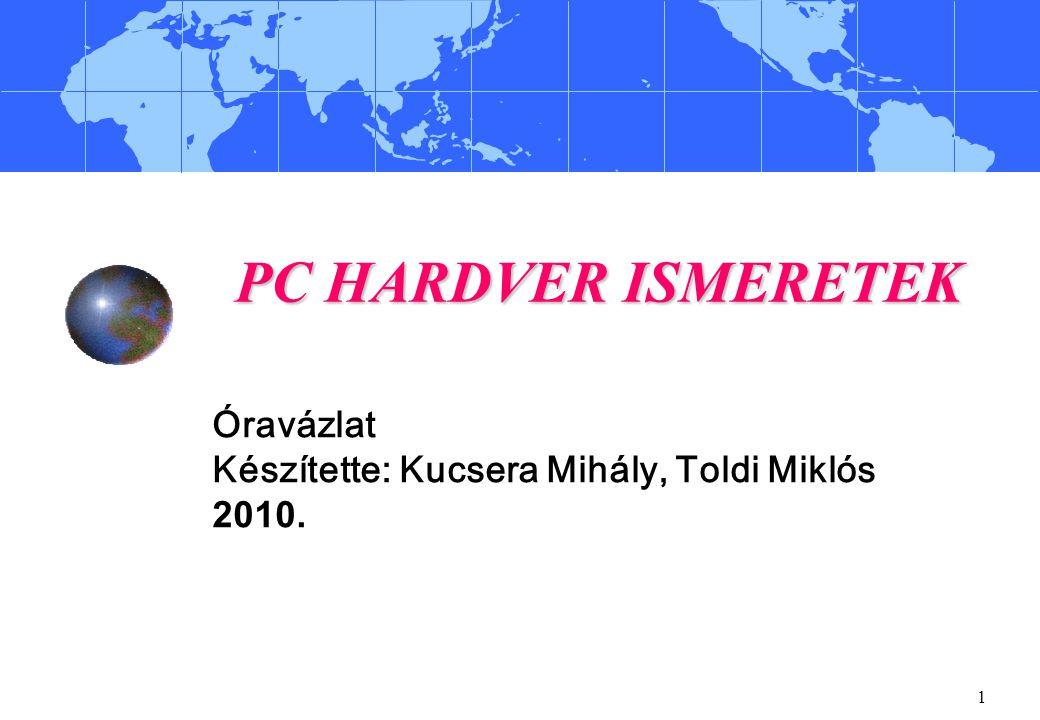 Óravázlat Készítette: Kucsera Mihály, Toldi Miklós 2010.