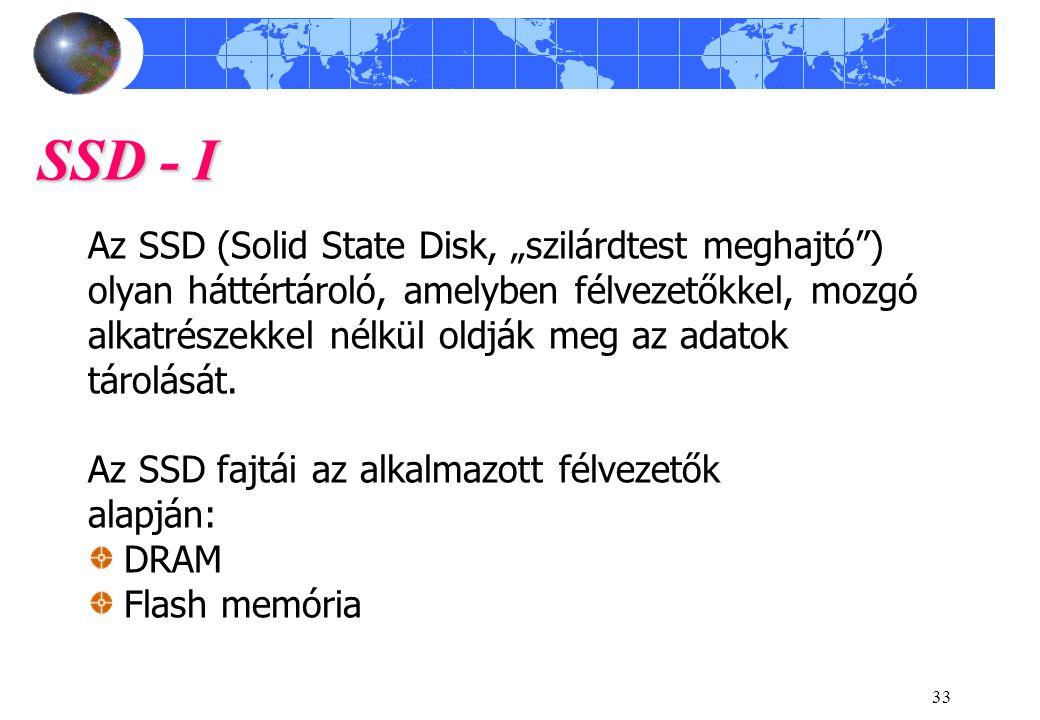 "SSD - I Az SSD (Solid State Disk, ""szilárdtest meghajtó )"