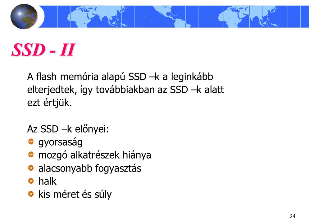 SSD - II A flash memória alapú SSD –k a leginkább