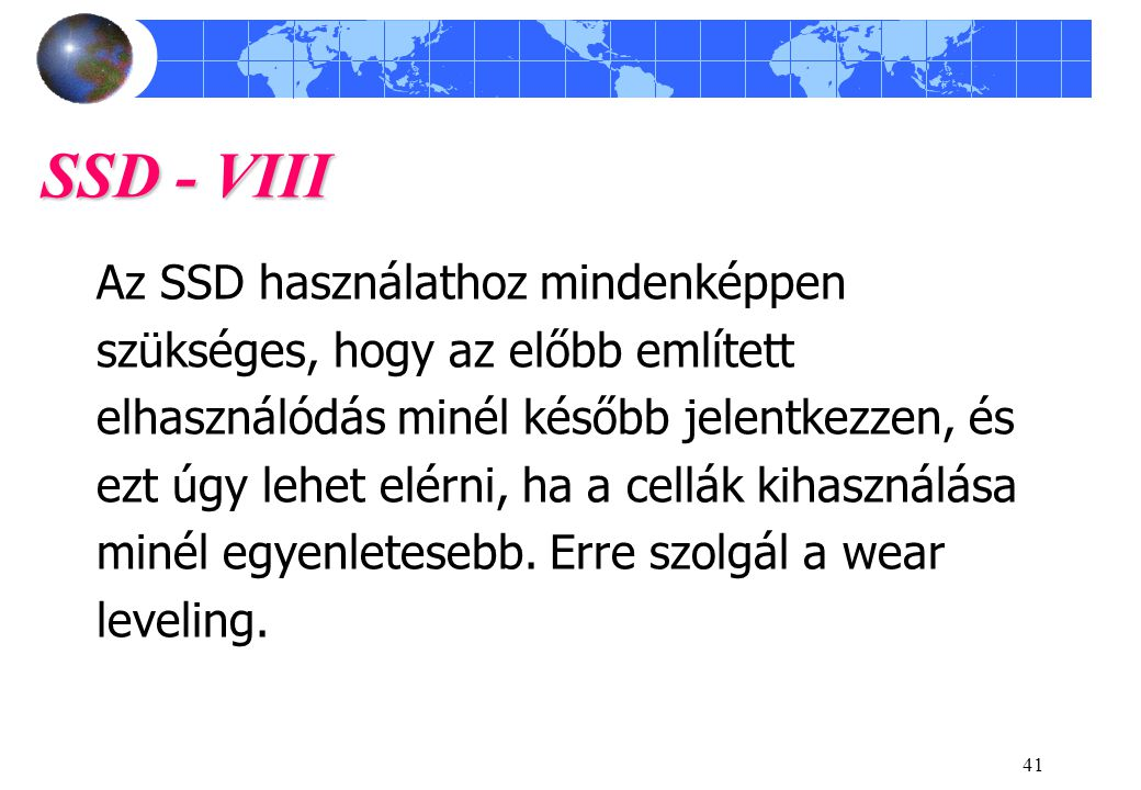 SSD - VIII Az SSD használathoz mindenképpen