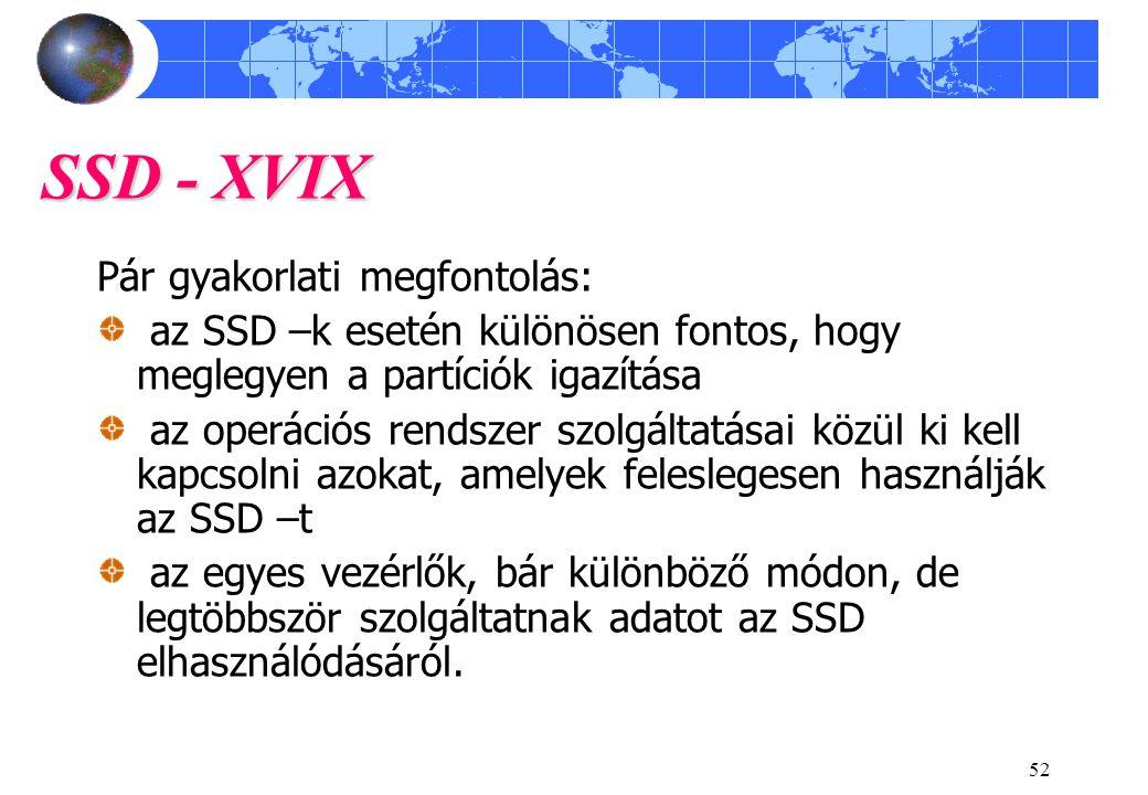 SSD - XVIX Pár gyakorlati megfontolás: