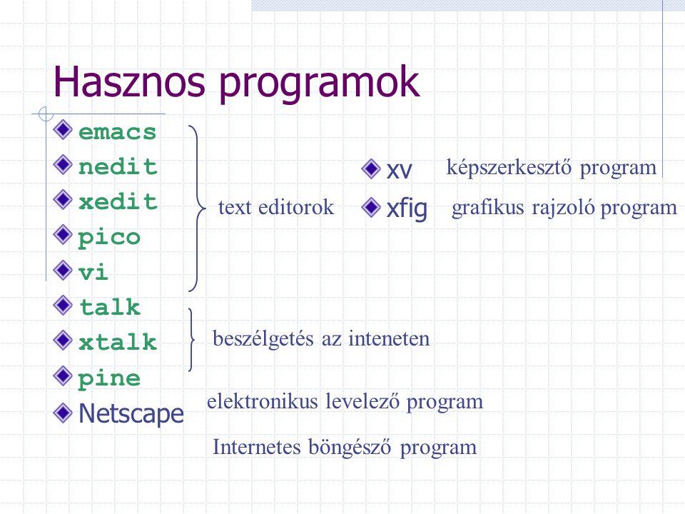 Hasznos programok emacs nedit xedit xv pico xfig vi talk xtalk pine