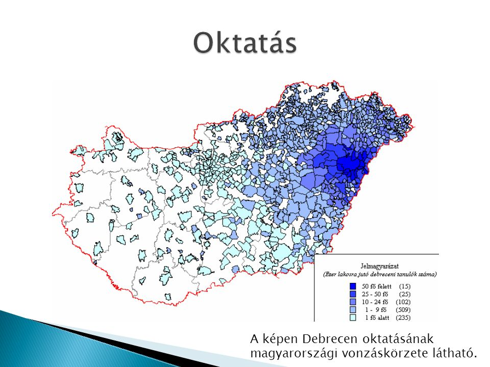 Oktatás A képen Debrecen oktatásának magyarországi vonzáskörzete látható.