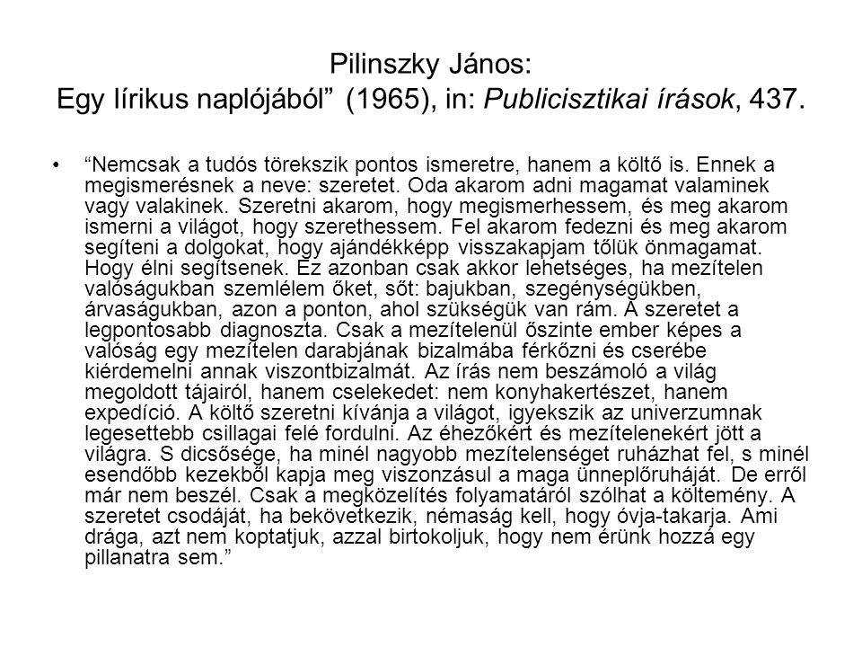 Pilinszky János: Egy lírikus naplójából (1965), in: Publicisztikai írások, 437.