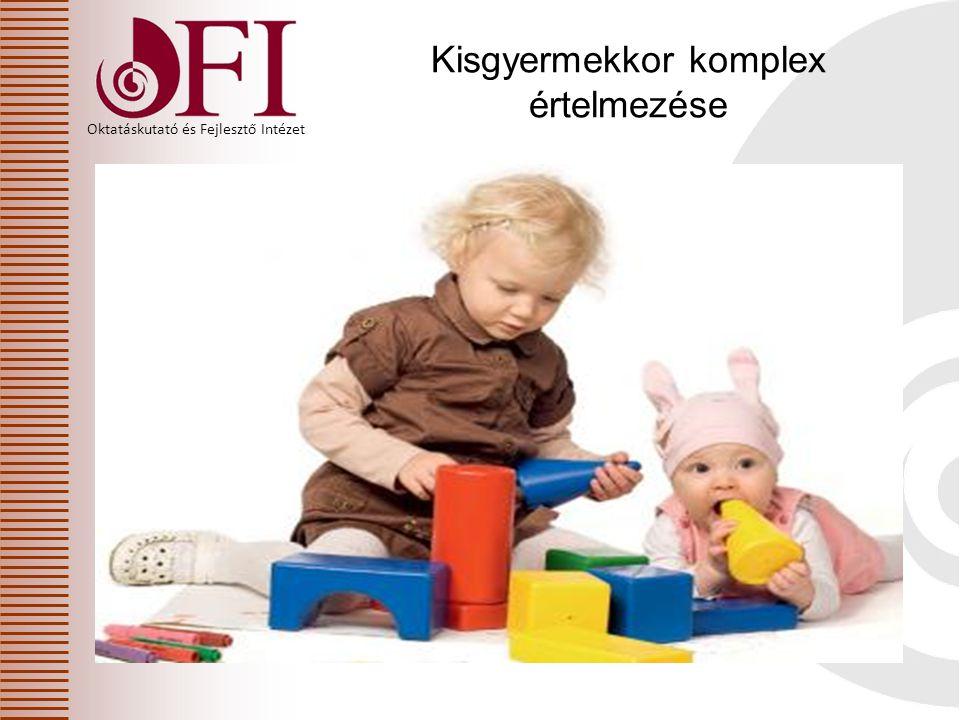 Kisgyermekkor komplex értelmezése