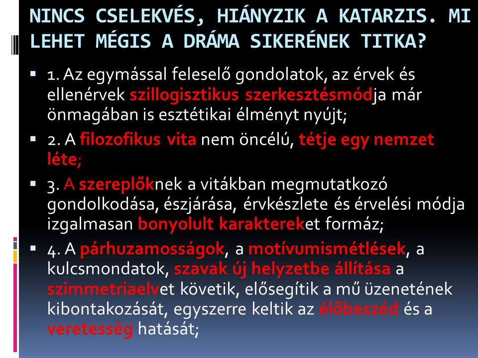 NINCS CSELEKVÉS, HIÁNYZIK A KATARZIS