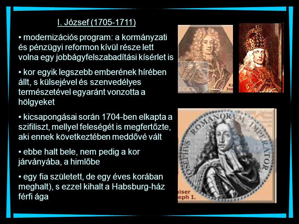 I. József (1705-1711) modernizációs program: a kormányzati és pénzügyi reformon kívül része lett volna egy jobbágyfelszabadítási kísérlet is.