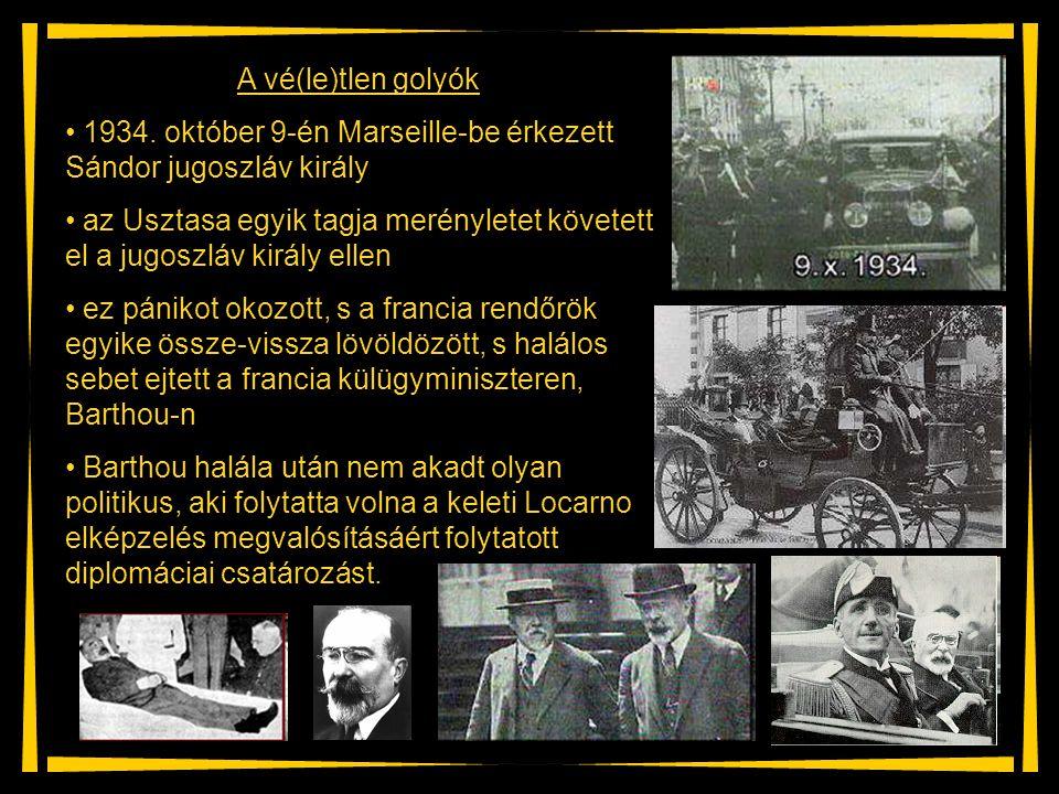 A vé(le)tlen golyók 1934. október 9-én Marseille-be érkezett Sándor jugoszláv király.
