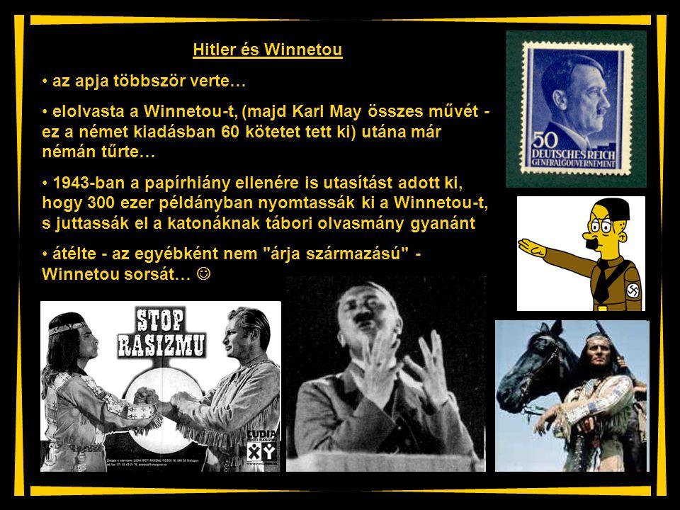 Hitler és Winnetou az apja többször verte…
