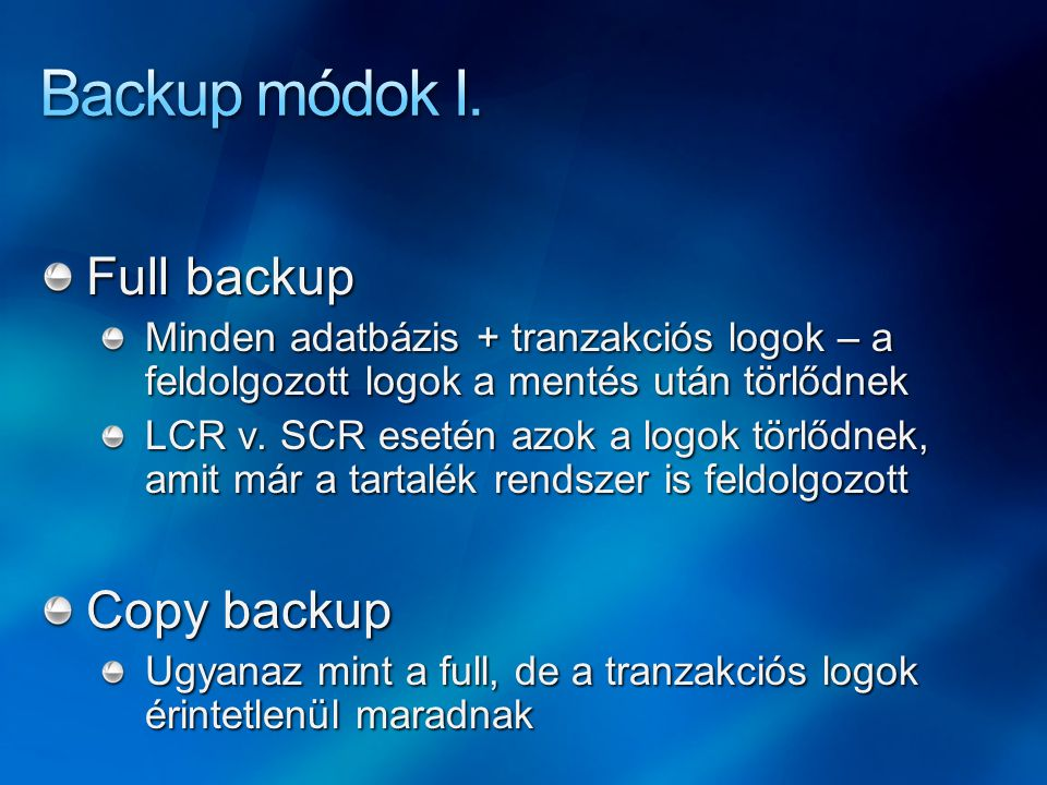 Backup módok I. Full backup Copy backup