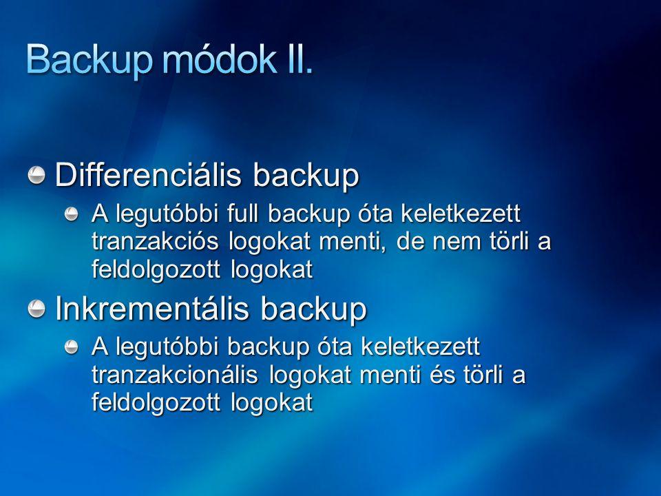Backup módok II. Differenciális backup Inkrementális backup
