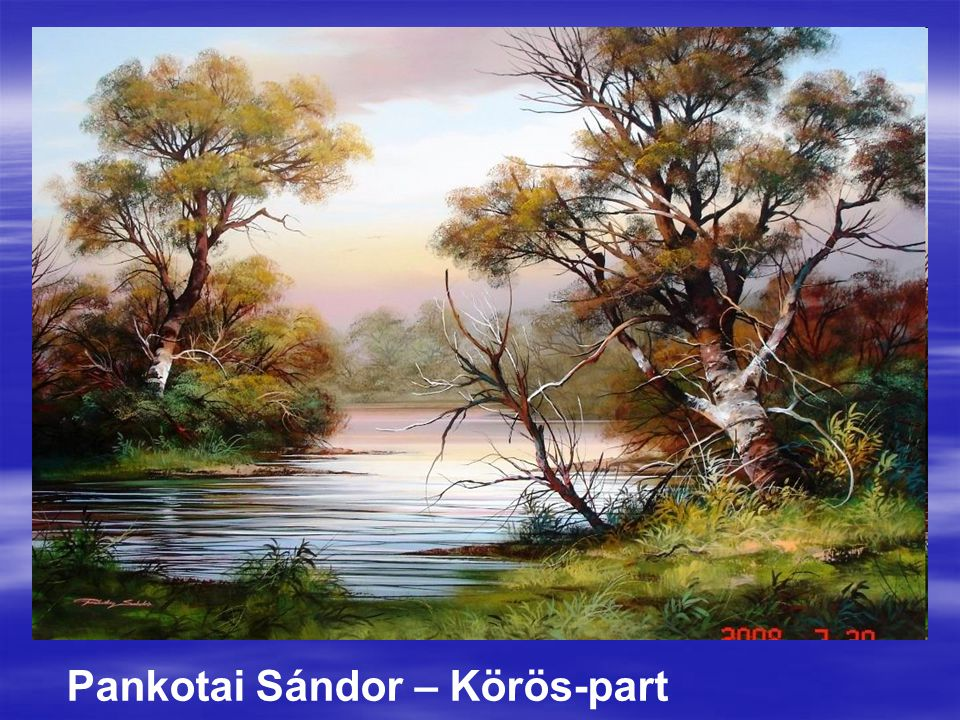 Pankotai Sándor – Körös-part