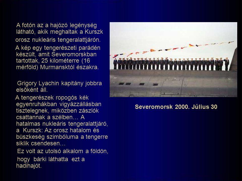 A fotón az a hajózó legénység látható, akik meghaltak a Kurszk