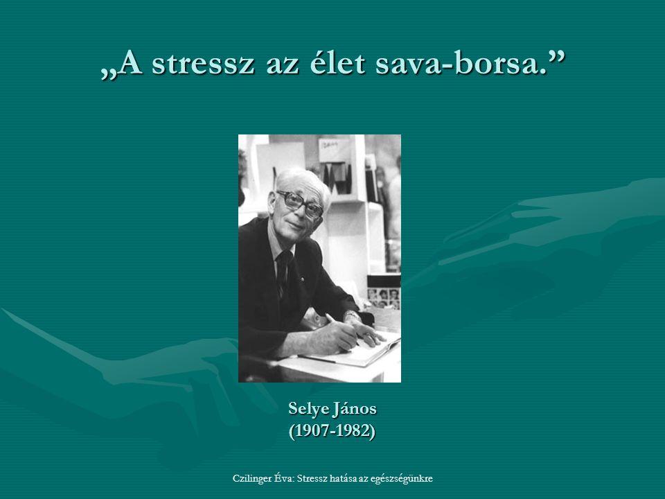 """""""A stressz az élet sava-borsa."""