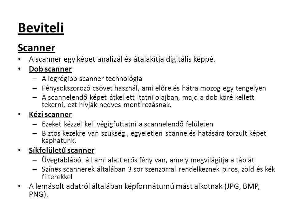 Beviteli Scanner. A scanner egy képet analizál és átalakítja digitális képpé. Dob scanner. A legrégibb scanner technológia.