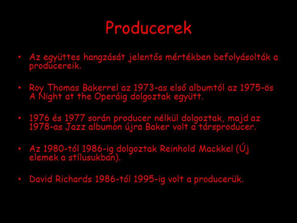 Producerek Az együttes hangzását jelentős mértékben befolyásolták a producereik.