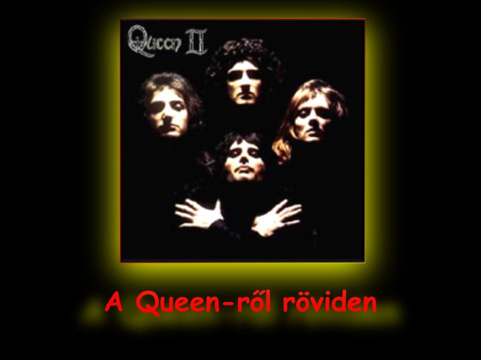 A Queen-ről röviden