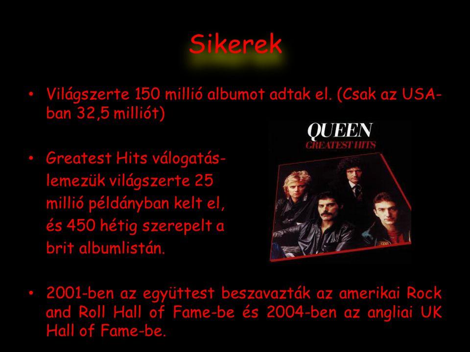 Sikerek Világszerte 150 millió albumot adtak el. (Csak az USA-ban 32,5 milliót) Greatest Hits válogatás-