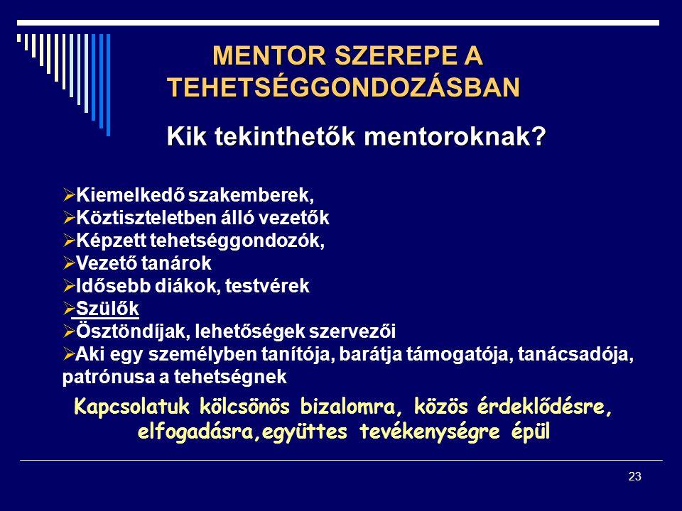 MENTOR SZEREPE A TEHETSÉGGONDOZÁSBAN Kik tekinthetők mentoroknak
