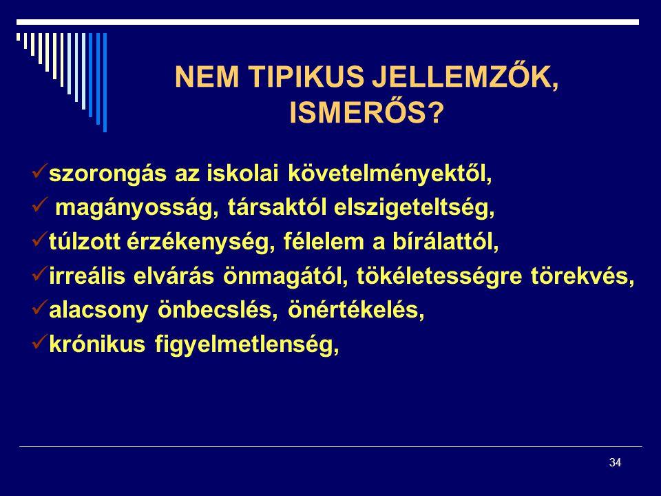 NEM TIPIKUS JELLEMZŐK, ISMERŐS