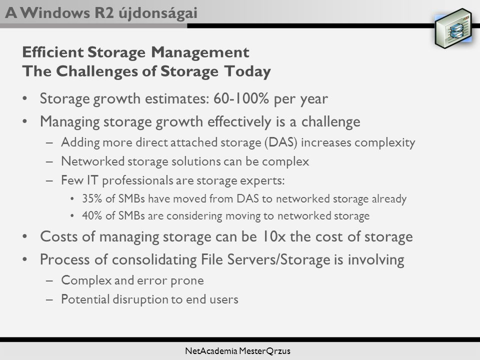 Efficient Storage Management The Challenges of Storage Today