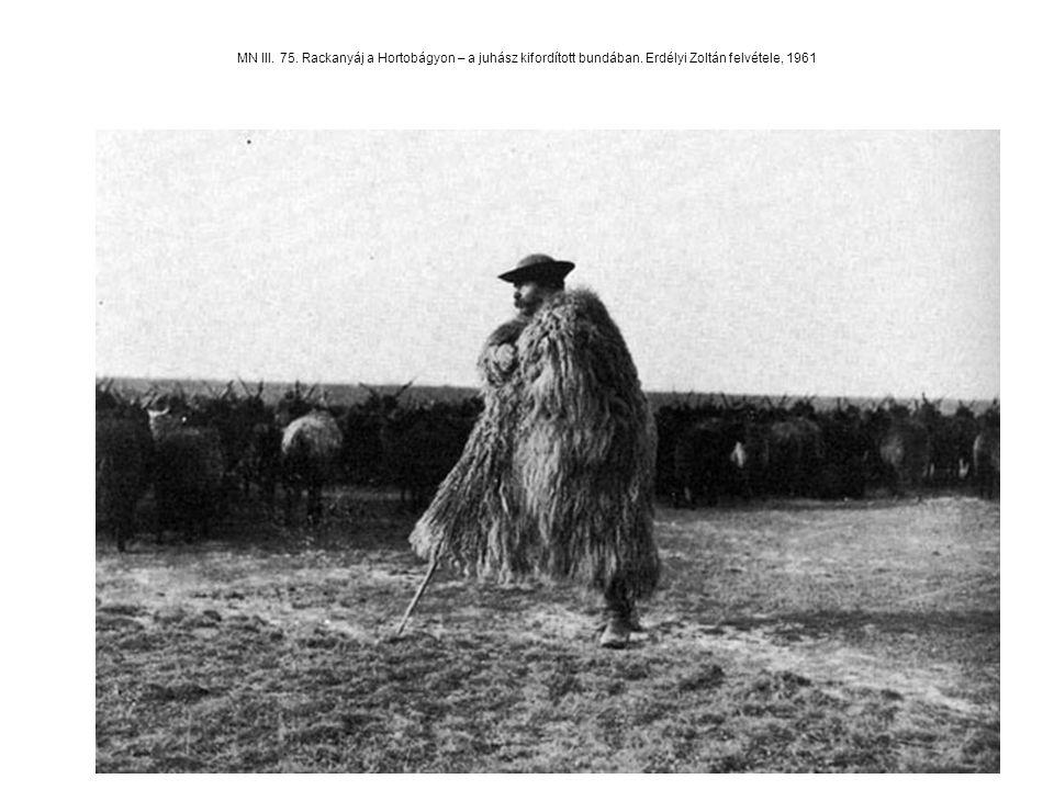 MN III. 75. Rackanyáj a Hortobágyon – a juhász kifordított bundában