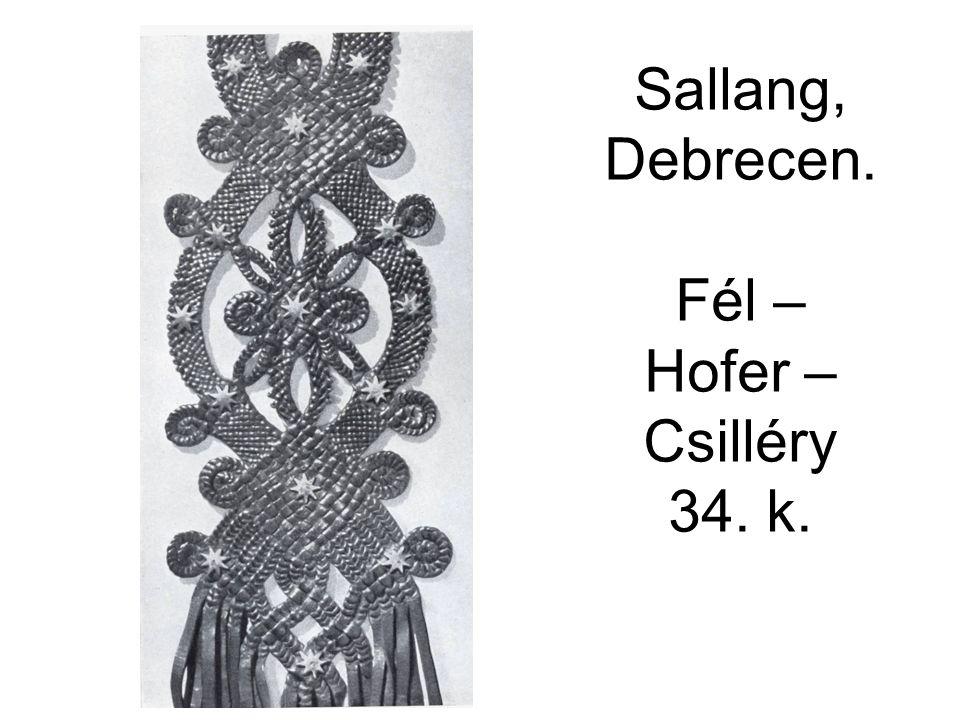 Sallang, Debrecen. Fél – Hofer – Csilléry 34. k.