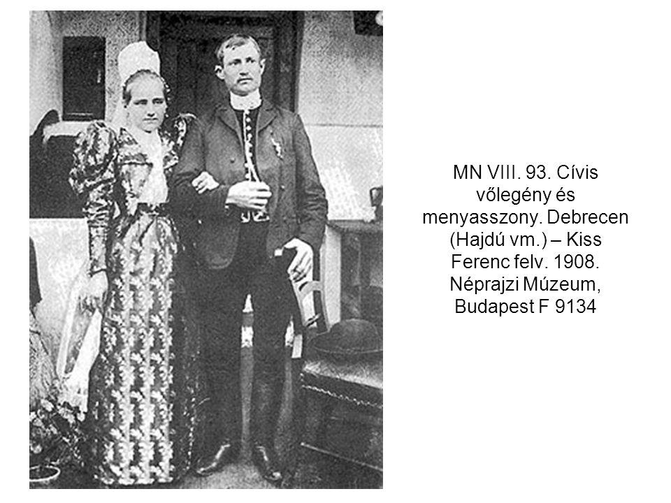MN VIII. 93. Cívis vőlegény és menyasszony. Debrecen (Hajdú vm