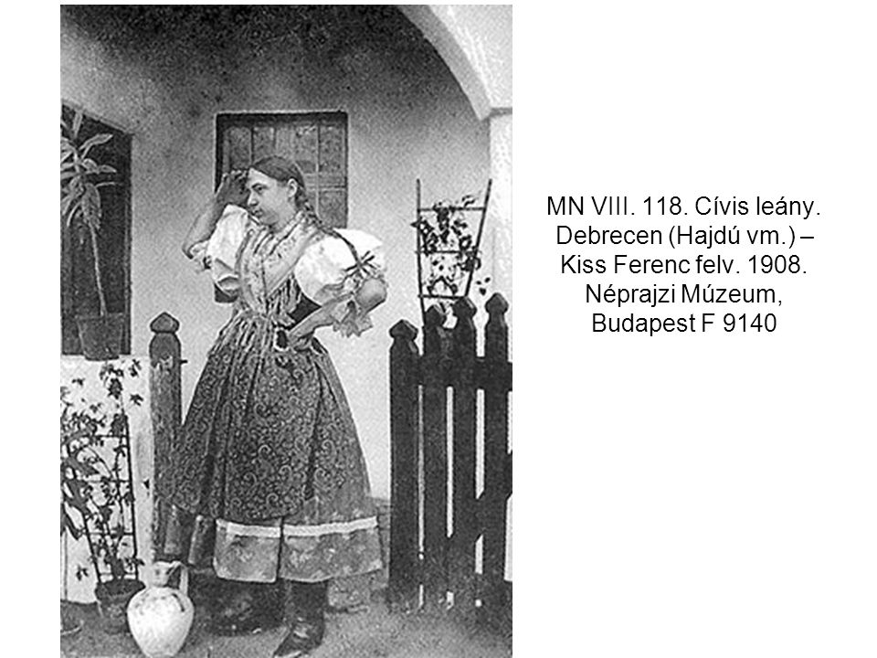 MN VIII. 118. Cívis leány. Debrecen (Hajdú vm. ) – Kiss Ferenc felv