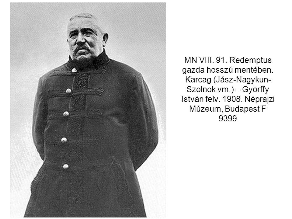 MN VIII. 91. Redemptus gazda hosszú mentében