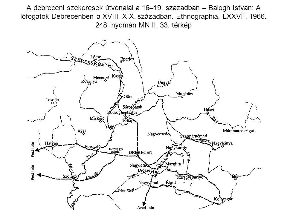 A debreceni szekeresek útvonalai a 16–19