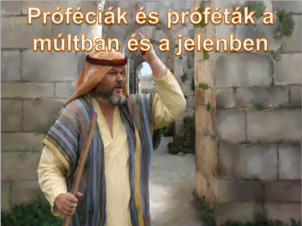 Próféciák és próféták a múltban és a jelenben