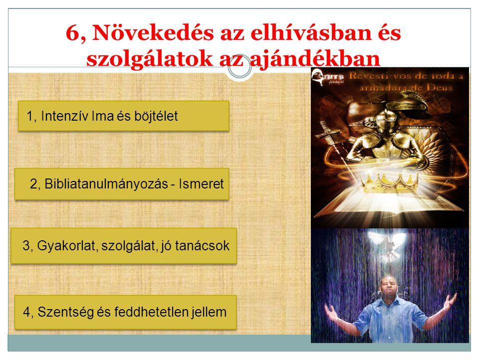 6, Növekedés az elhívásban és szolgálatok az ajándékban
