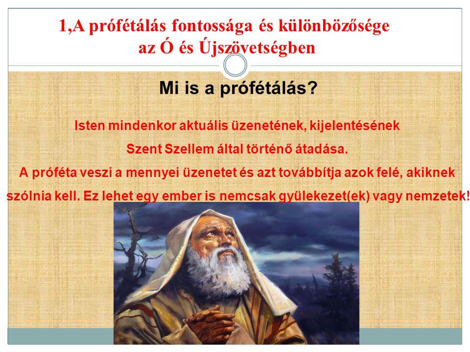 1,A prófétálás fontossága és különbözősége az Ó és Újszövetségben