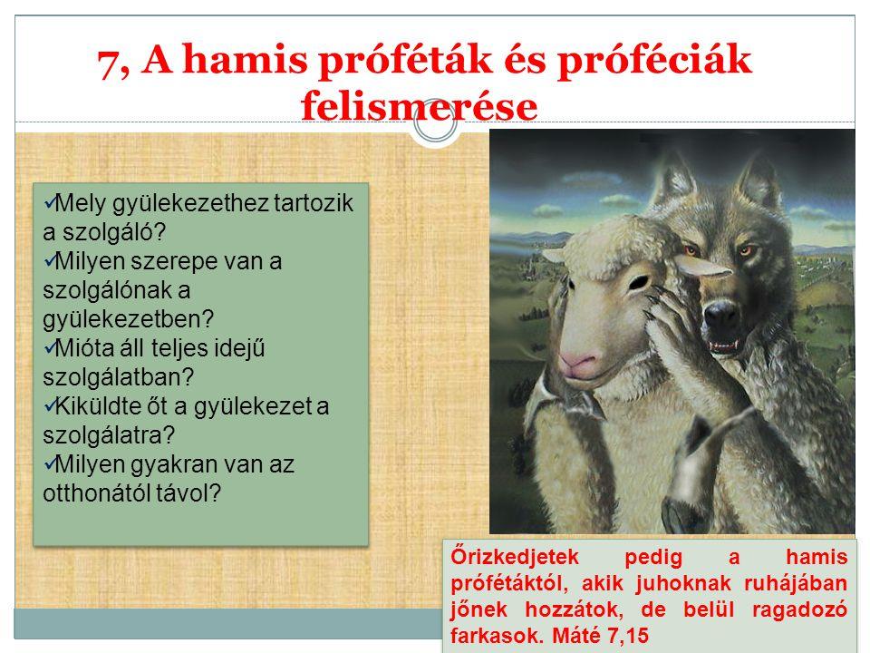 7, A hamis próféták és próféciák felismerése