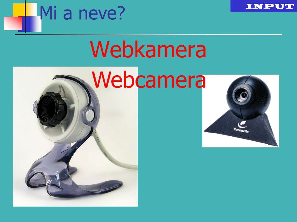 Mi a neve INPUT Webkamera Webcamera